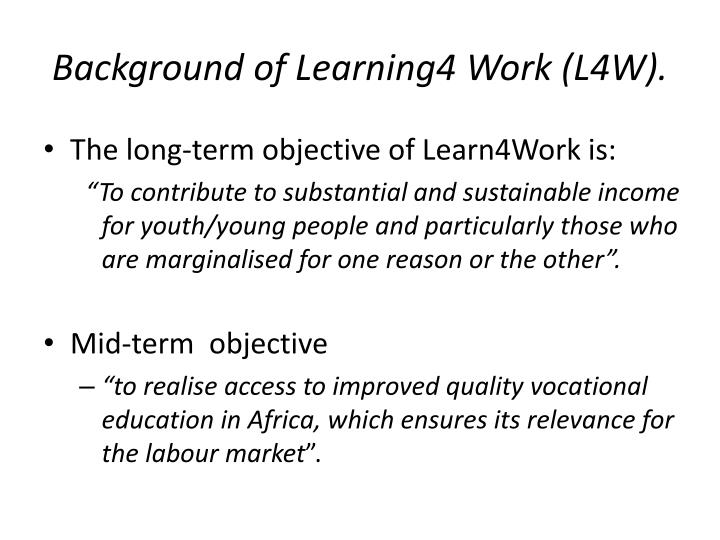 Background of Learning4 Work (L4W).