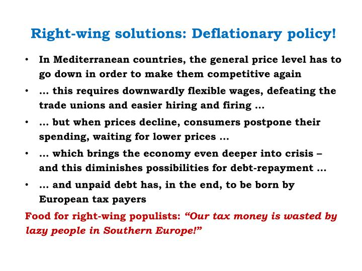 Right-wing solutions: Deflationary policy!