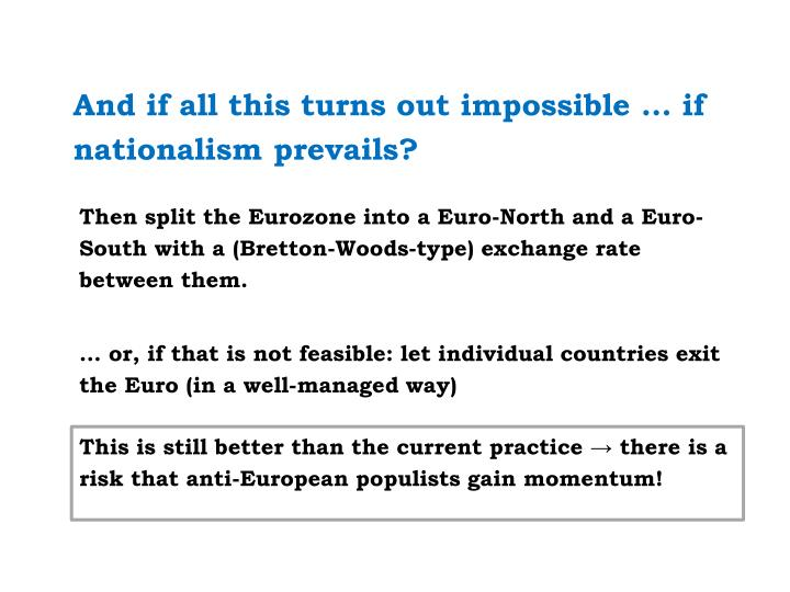 And if all this turns out impossible … if nationalism prevails?