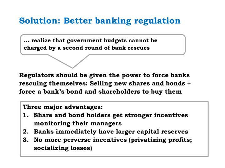 Solution: Better banking regulation