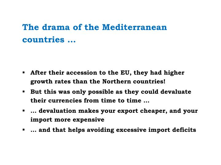 The drama of the Mediterranean countries …