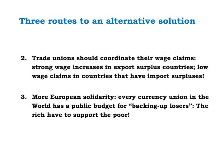 Three routes to an alternative solution