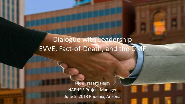 dialogue with leadership evve fact of death and the dmf