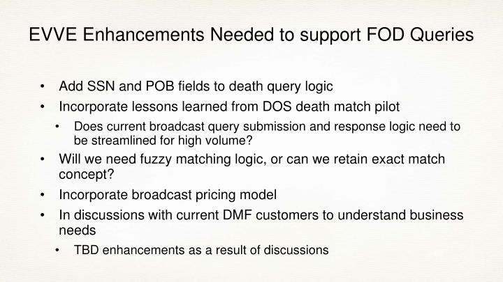 EVVE Enhancements Needed to support FOD Queries