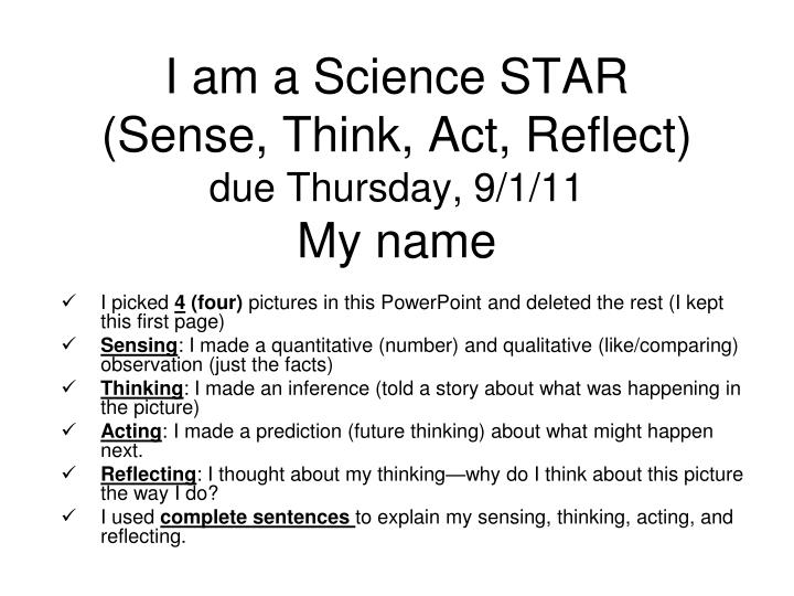 I am a science star sense think act reflect due thursday 9 1 11 my name