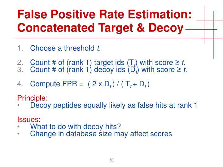 False Positive Rate Estimation: Concatenated Target & Decoy