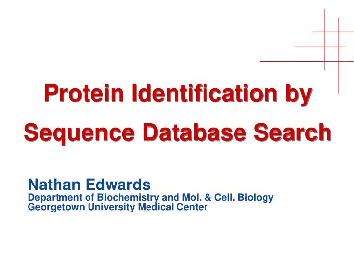 Protein Identification by Sequence Database Search