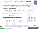 low lying structure the interacting shell model