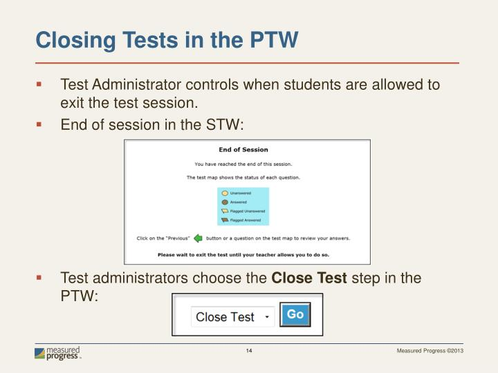 Test Administrator controls when students are allowed to exit the test
