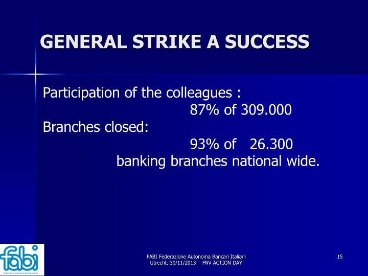 GENERAL STRIKE A SUCCESS