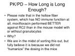 pk pd how long is long enough10