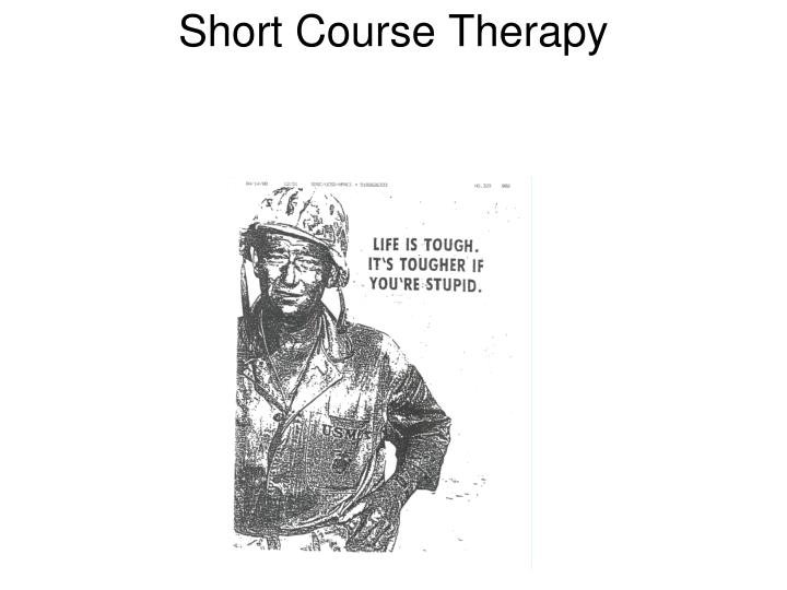 Short course therapy