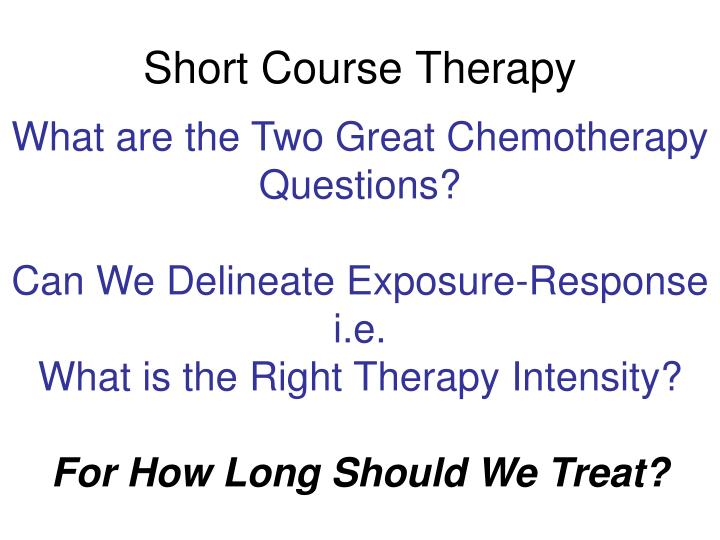 Short course therapy1