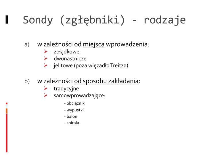 Sondy (zgłębniki) - rodzaje