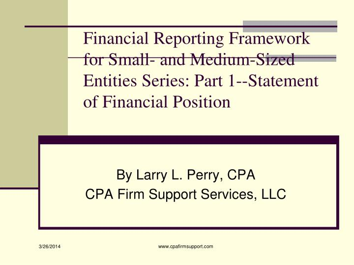 Financial Reporting Framework for Small- and Medium-Sized Entities Series: Part 1--Statement of Fina...
