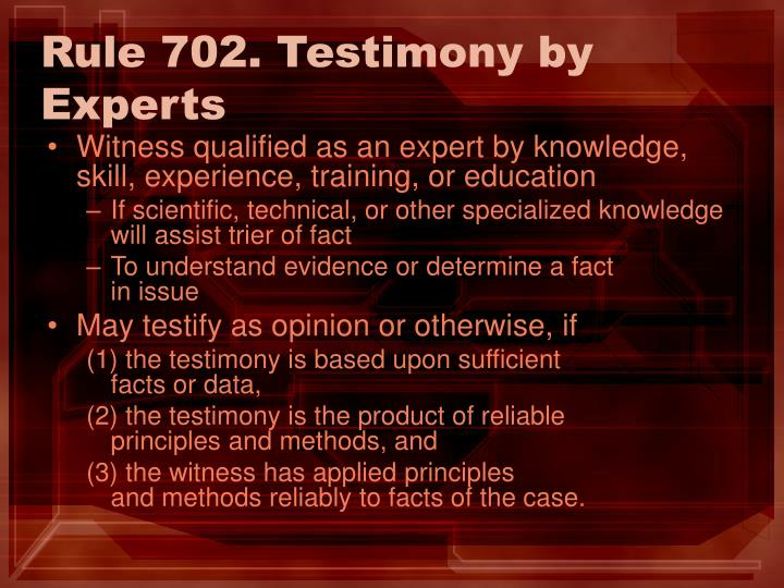 Rule 702. Testimony by Experts