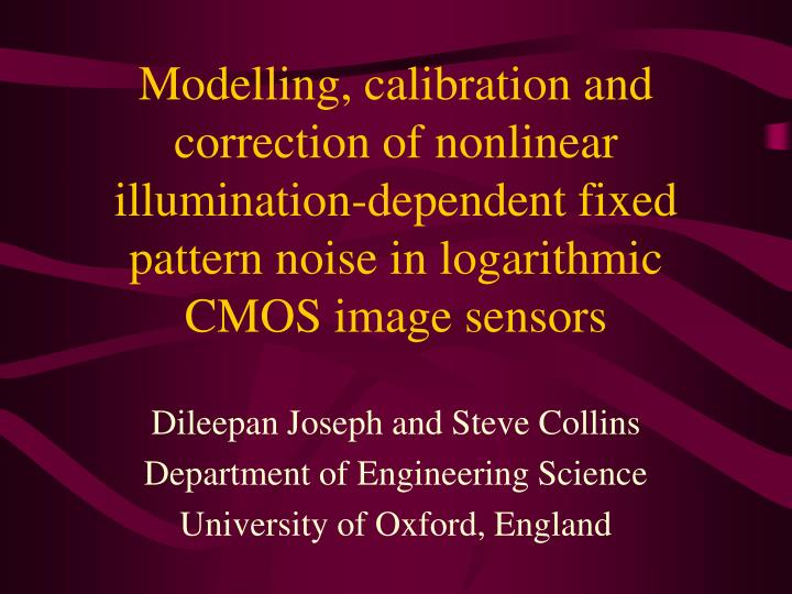Modelling, calibration and correction of nonlinear illumination-dependent fixed pattern noise in logarithmic CMOS image sensors