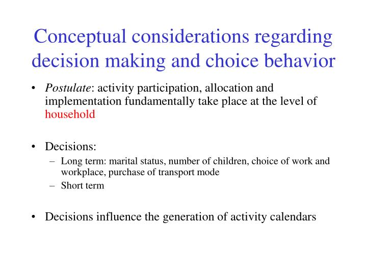Conceptual considerations regarding decision making and choice behavior