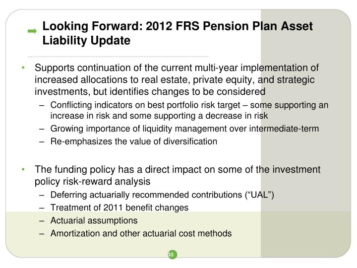 Looking Forward: 2012 FRS Pension Plan Asset Liability Update