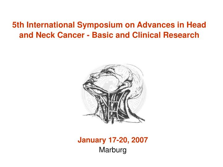 5th International Symposium on Advances in Head and Neck Cancer - Basic and Clinical Research