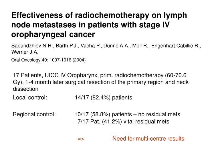 Effectiveness of radiochemotherapy on lymph node metastases in patients with stage IV oropharyngeal cancer