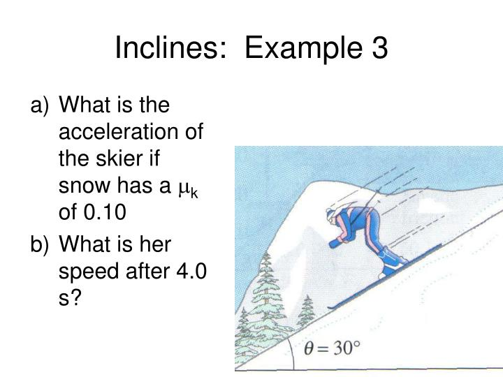 Inclines:  Example 3