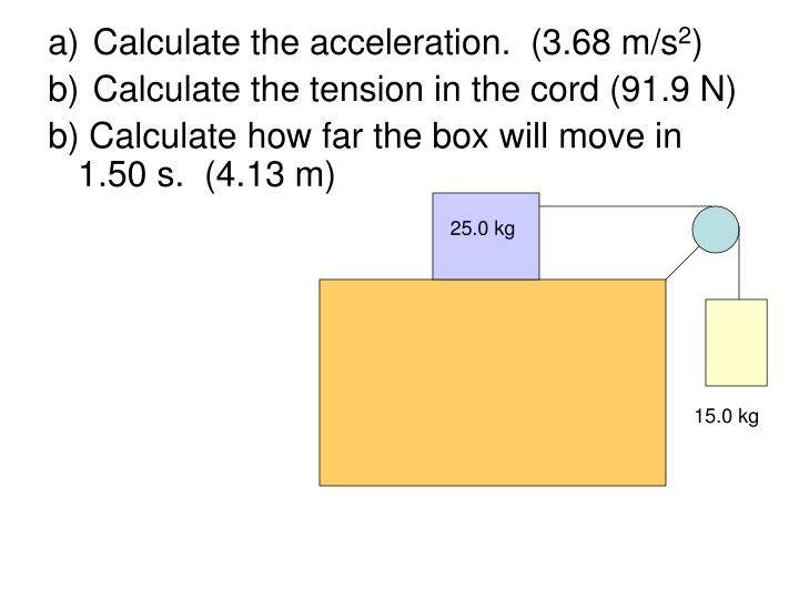 Calculate the acceleration.  (3.68 m/s