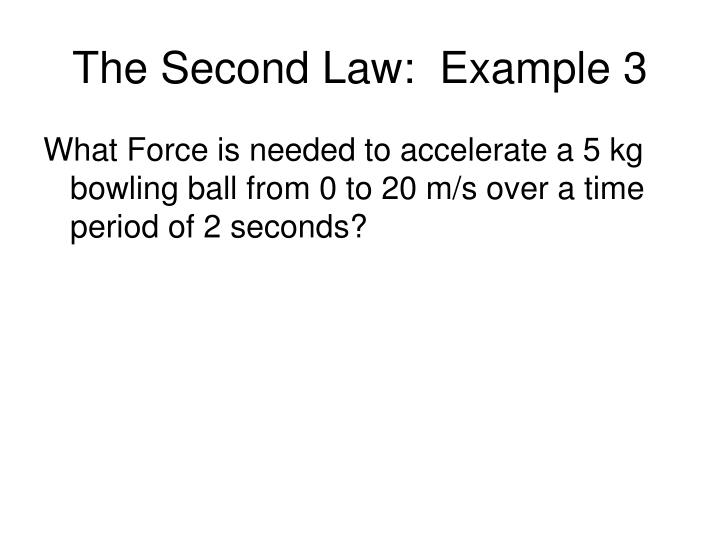 The Second Law:  Example 3
