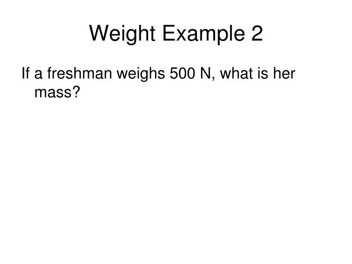 Weight Example 2