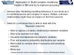 application 2 build complex models by means of bn and try to improve accuracy
