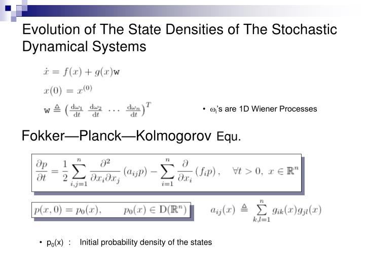 Evolution of The State Densities of The Stochastic Dynamical Systems