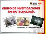 grupo de investigaciones en biotecnolog a