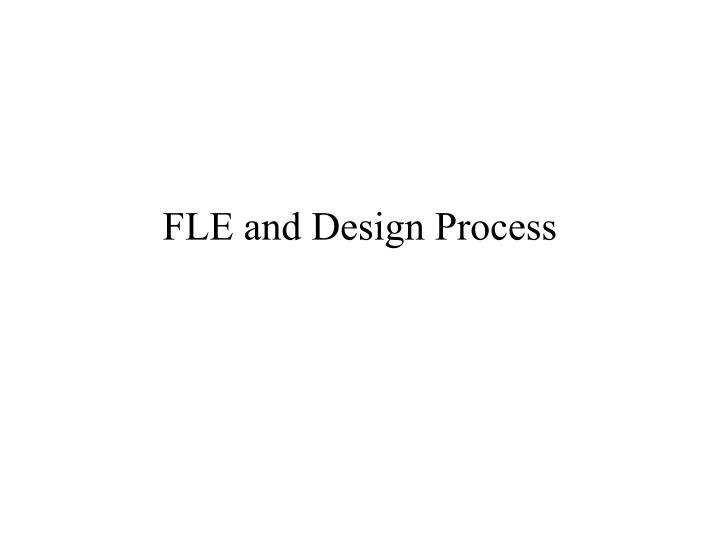FLE and Design Process