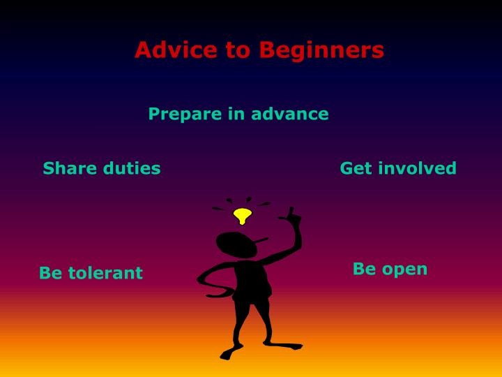 Advice to Beginners