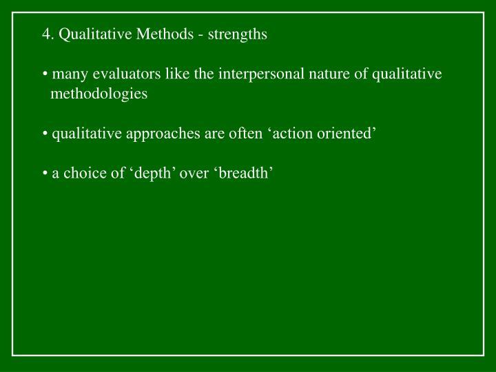 4. Qualitative Methods - strengths