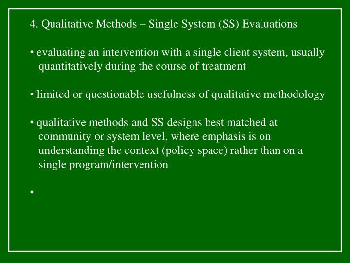 4. Qualitative Methods – Single System (SS) Evaluations