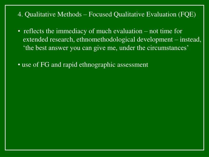 4. Qualitative Methods – Focused Qualitative Evaluation (FQE)