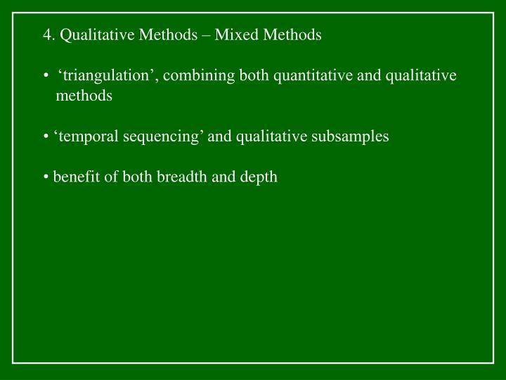 4. Qualitative Methods – Mixed Methods