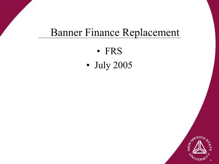 Banner Finance Replacement