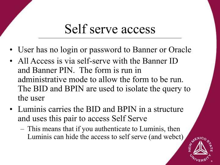 Self serve access
