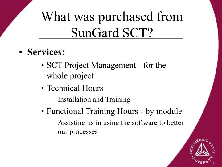 What was purchased from SunGard SCT?