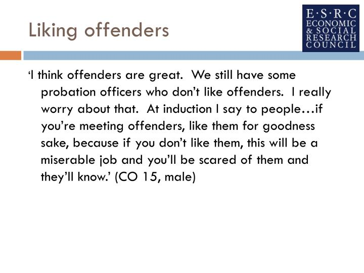 Liking offenders