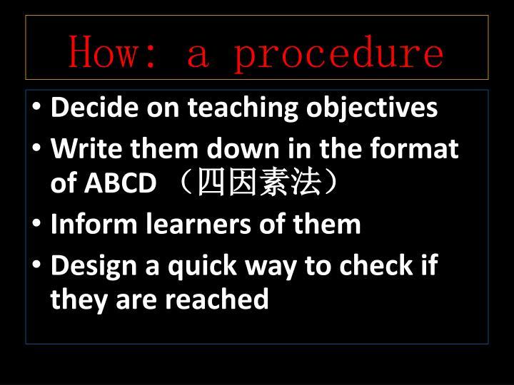 How: a procedure