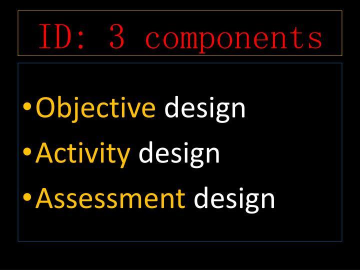 ID: 3 components