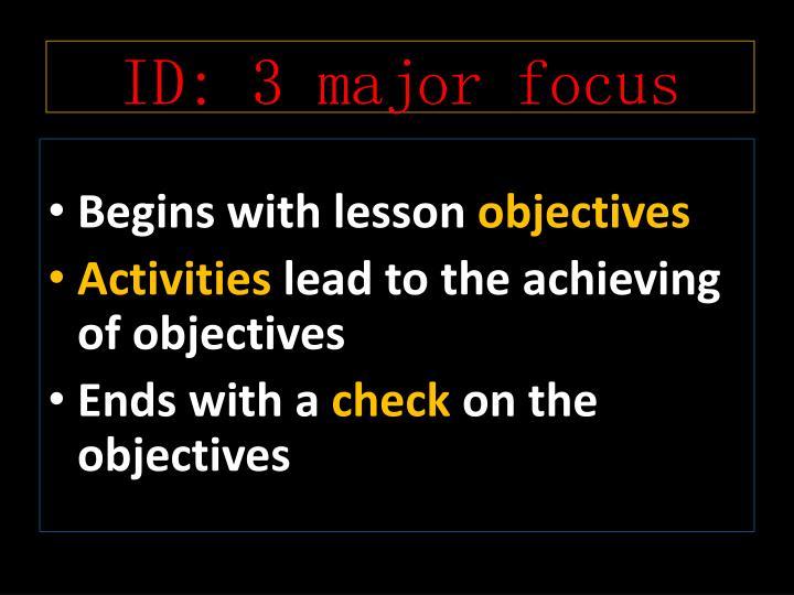 ID: 3 major focus