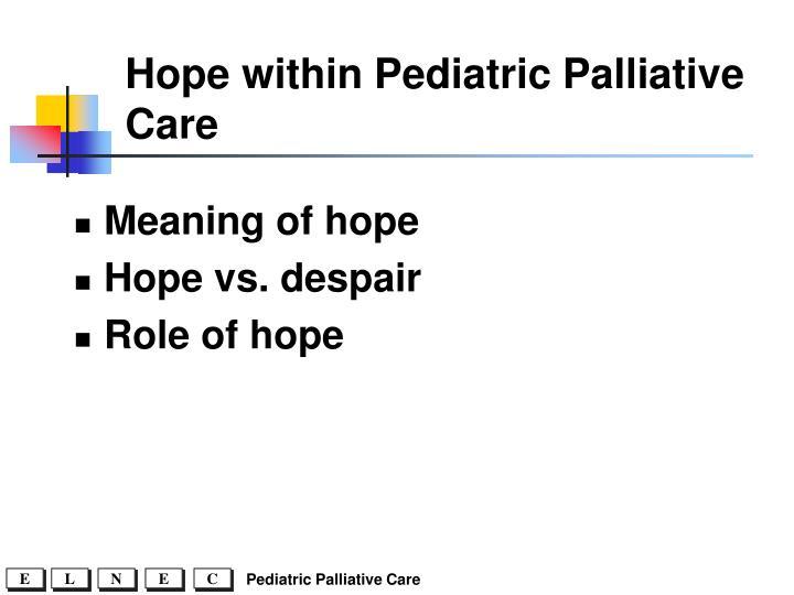 Hope within Pediatric Palliative Care