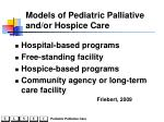 models of pediatric palliative and or hospice care