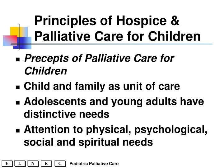 Principles of Hospice & Palliative Care for Children
