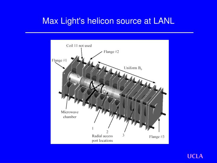 Max Light's helicon source at LANL