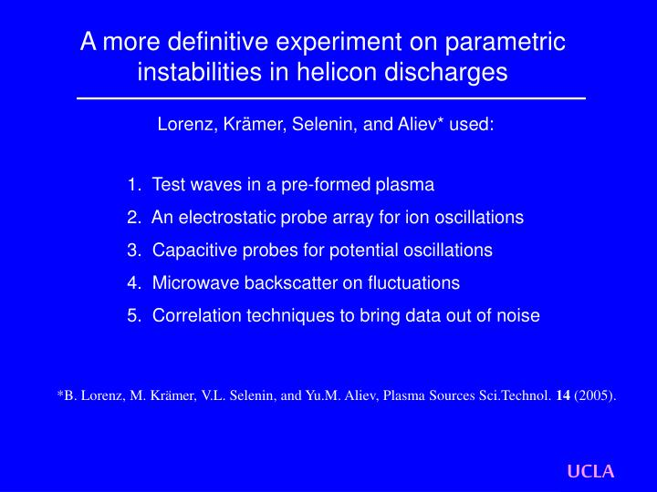 A more definitive experiment on parametric instabilities in helicon discharges